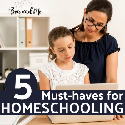 5 Must-haves for Homeschooling
