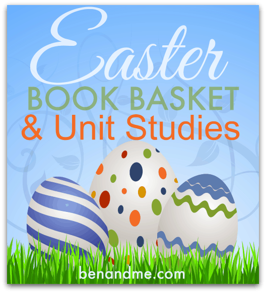 Easter Book Basket and Unit Studies