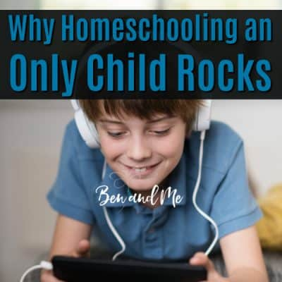 Why Homeschooling an Only Child Rocks!