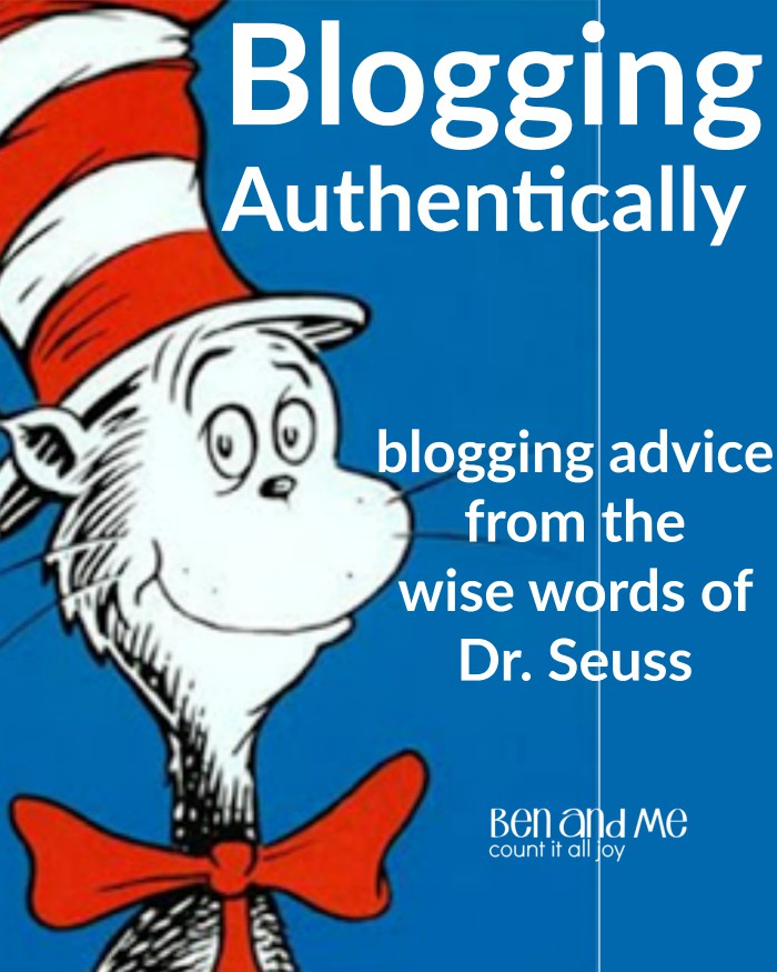 Blogging Authentically (blogging advice from the wise words of Dr. Seuss)