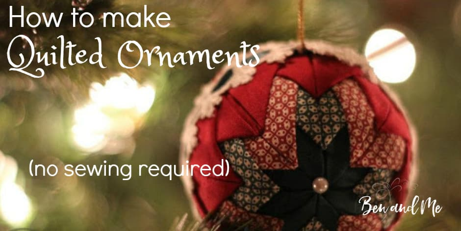 how to make handmade quilted ornaments quilted ornaments tutorial ben and me 2494