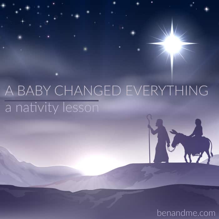 A Baby Changed Everything: a nativity lesson