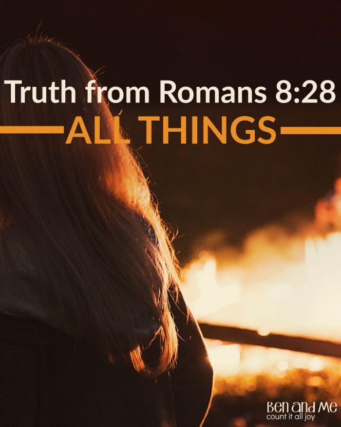 Truth from Romans 8:28 — ALL THINGS