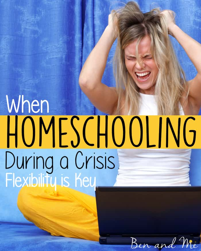 When Homeschooling During a Crisis, Flexibility is Key