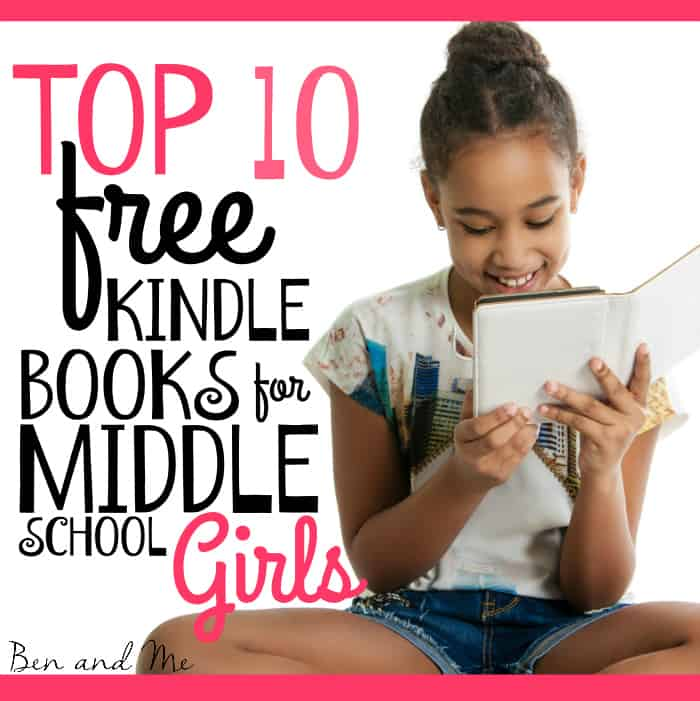 Top 10 List of Free Kindle Books for Middle School Girls