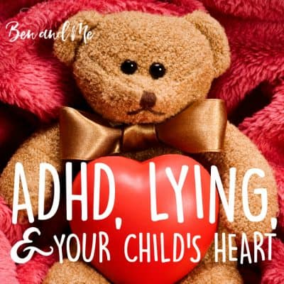 ADHD and Lying: Your Child's Heart