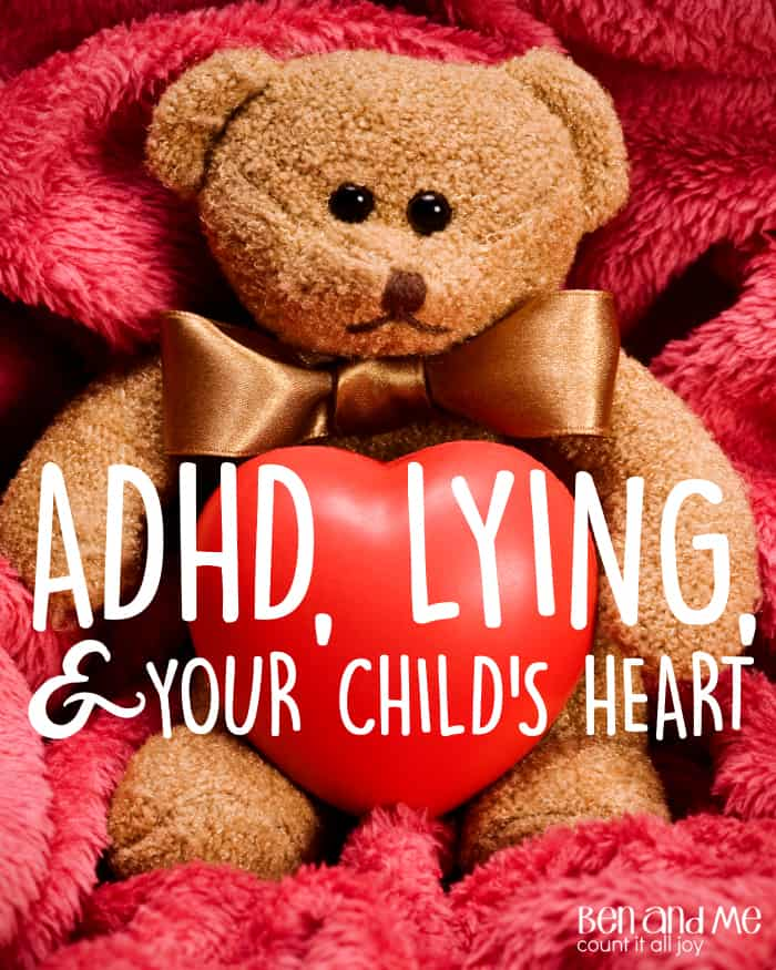 ADHD, Lying, and Your Child's Heart