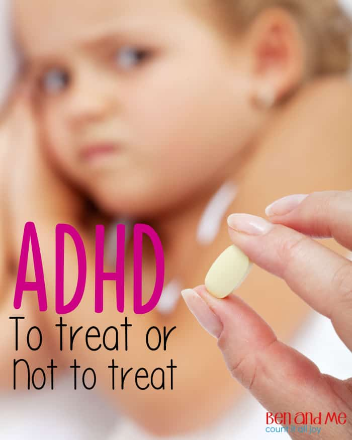 ADHD To Treat or Not to Treat -- The goal here is for our kids to be as successful as possible. ADHD is not about you as a parent. It's about your struggling child. And every child deserves the best we have to give.