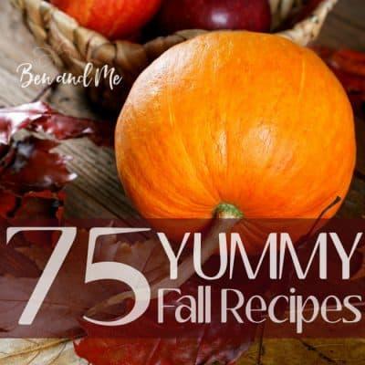 75 Yummy Fall Recipes