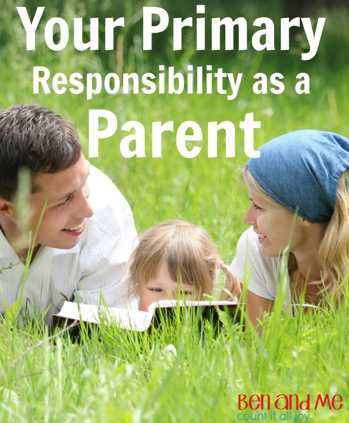 Your Primary Responsibility as a Parent -- The most important job you have as a parent is training your children to be disciples of Jesus