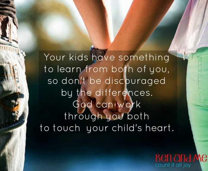 Your kids have something to learn from both of you, so don't be discouraged by the differences. God can work through you both to touch your child's heart.