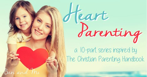 Heart Parenting 10-part series inspired by The Christian Parenting Handbook