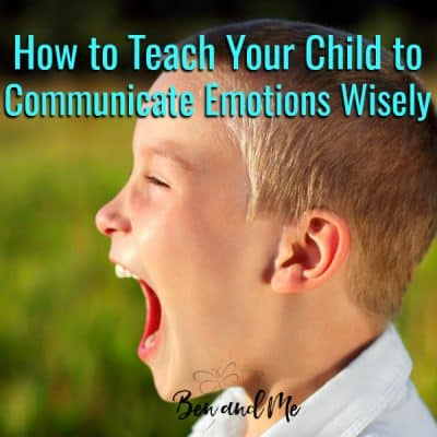 How to Teach Your Child to Communicate Emotions Wisely