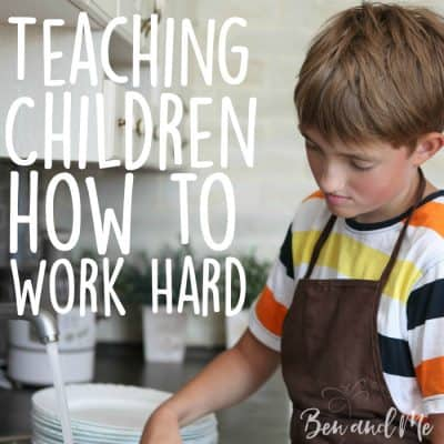 10 Days of Heart Parenting — Children Need to Learn How to Work Hard