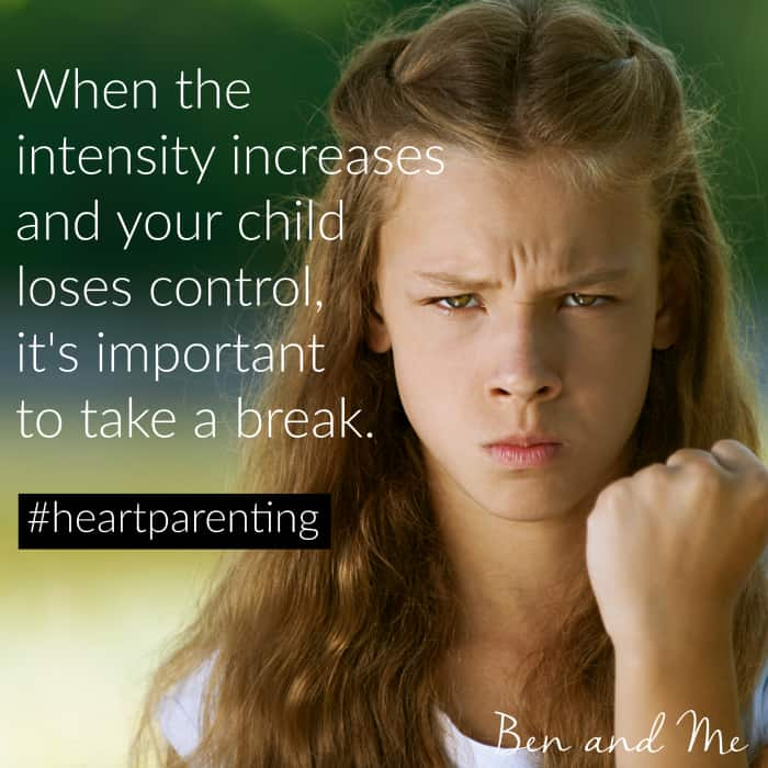 When the intensity increases and your child loses control, it's important to take a break. #heartparenting