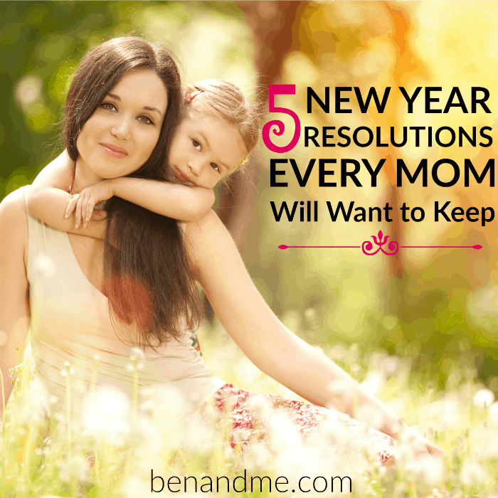 5 New Year Resolutions Moms Will Want to Keep