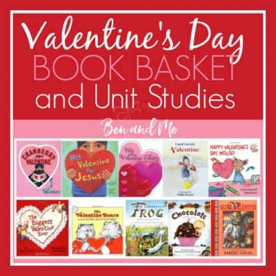 Valentine's Day Book Basket and Unit Studies