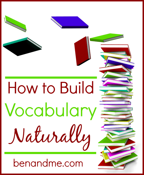 V is for Vocabulary (how to build vocabulary naturally)
