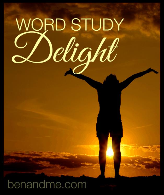 Word Study: Delight