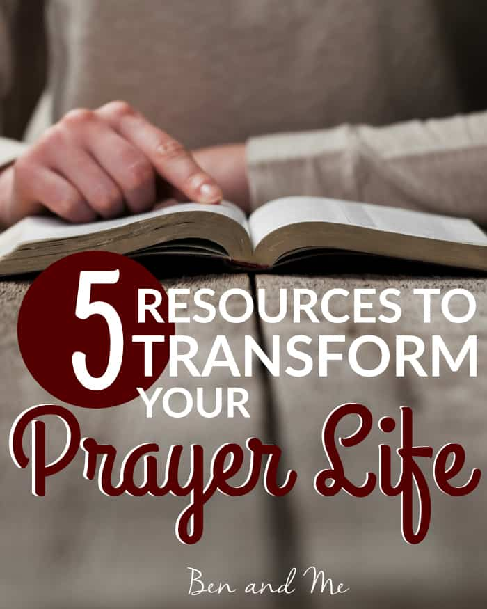 5 Resources to Transform Your Prayer Life