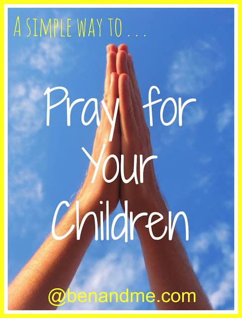 A simple way to pray for your children