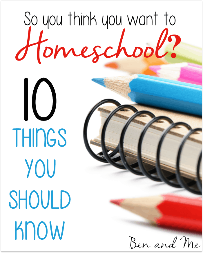 So You Think You Want to Homeschool 10 Things You Should Know