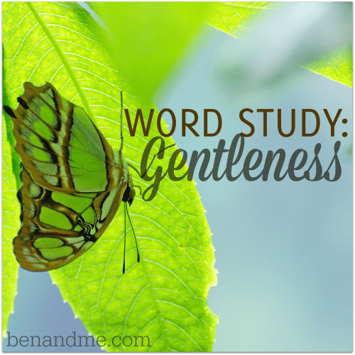 Word Study: Gentleness