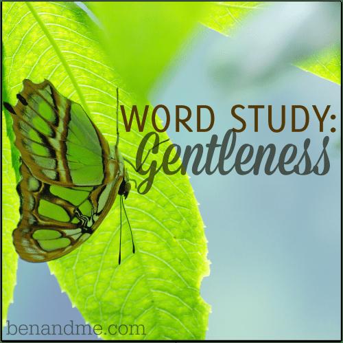 Word Study: Gentleness
