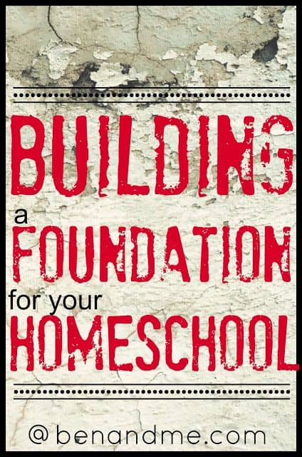 building a foundation for your homeschool