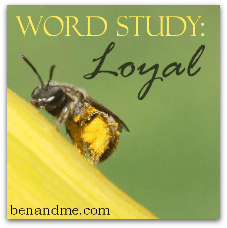 Word Study: Loyal
