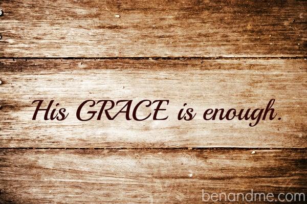 His grace is enough.