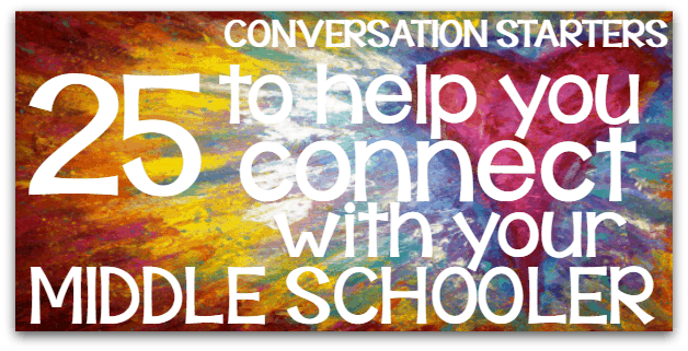25 Conversation Starters to Help You Connect with Your Middle Schooler (with free printable)