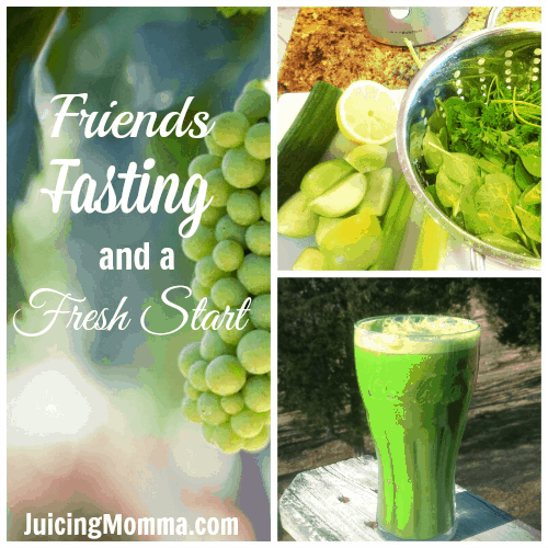 Friends, Fasting, and a Fresh Start