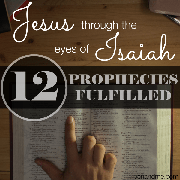 Jesus through the eyes of Isaiah -- 12 Prophecies Fulfilled