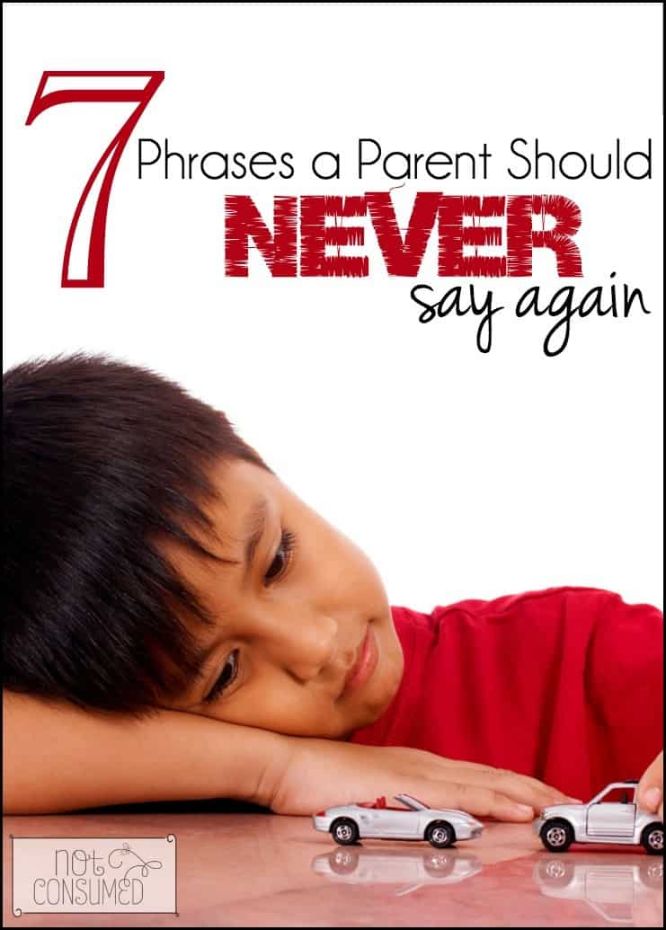 7-phrases-a-parent-should-never-say-again