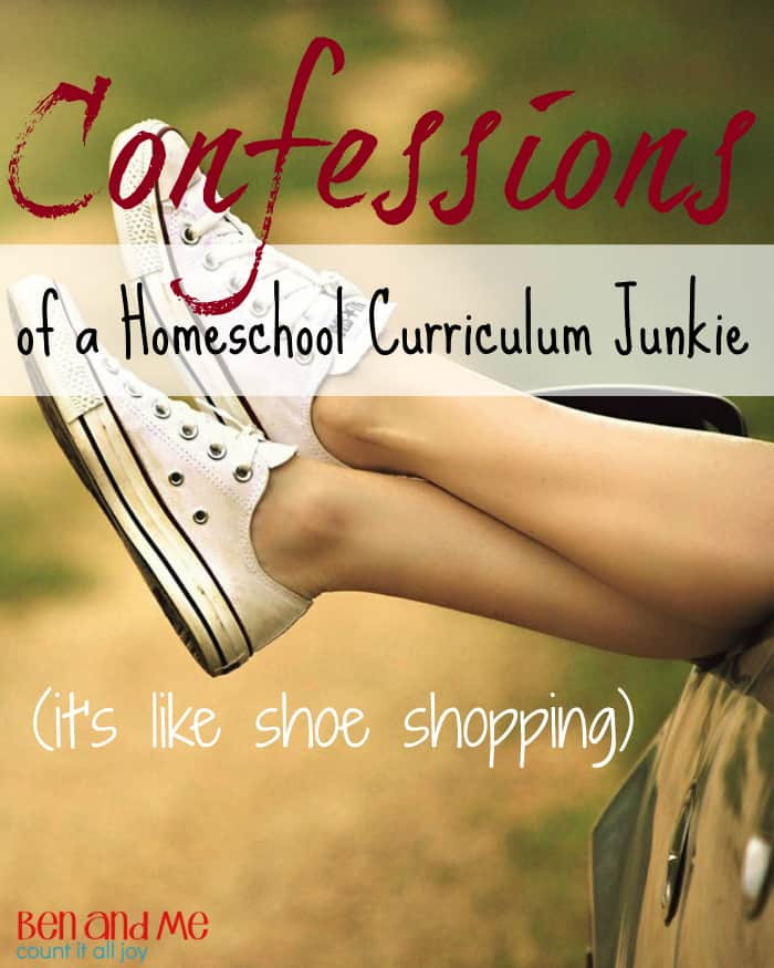 Confessions of a Homeschool Curriculum Junkie (it's like shoe shopping)