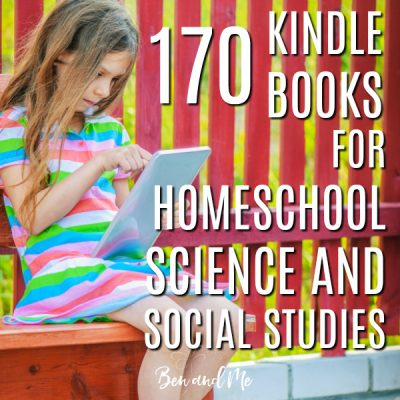 170+ Kindle Books for Homeschool Science and Social Studies