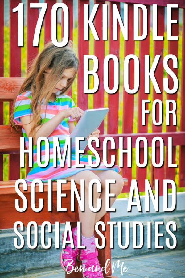 When you first start homeschooling, the cost of books can be overwhelming. One way to save big is by using a Kindle. Many of these Kindle books for homeschool are free; most are well under $5. #homeschool #starthomeschooling #homeschooling #kindle #booksforkindle #homeschoolbooks #ereader #history #geography #science #homeed #homeeducation #homeschoolmom #frugalhomeschooling