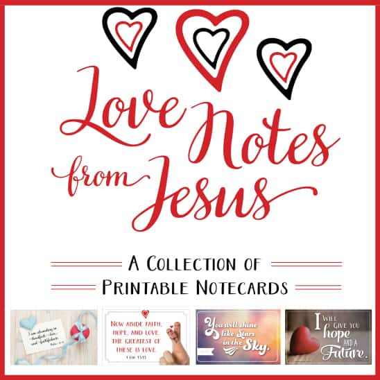 Love Notes from Jesus {a collection of FREE printable note ...