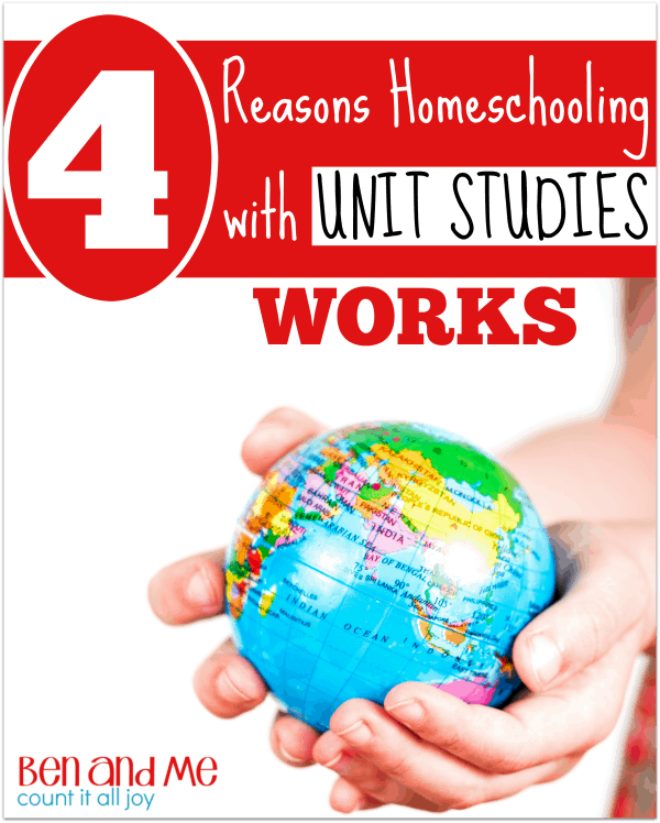 4 Reasons Homeschooling with Unit Studies Works