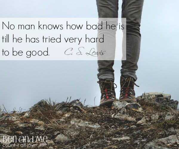 #CSLewis No man knows how bad he is till he has tried very hard to be good.