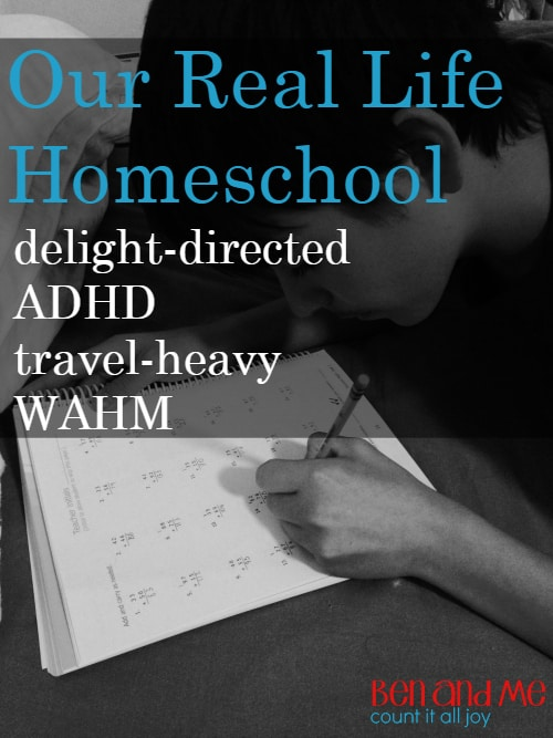 Our Real Life Homeschool