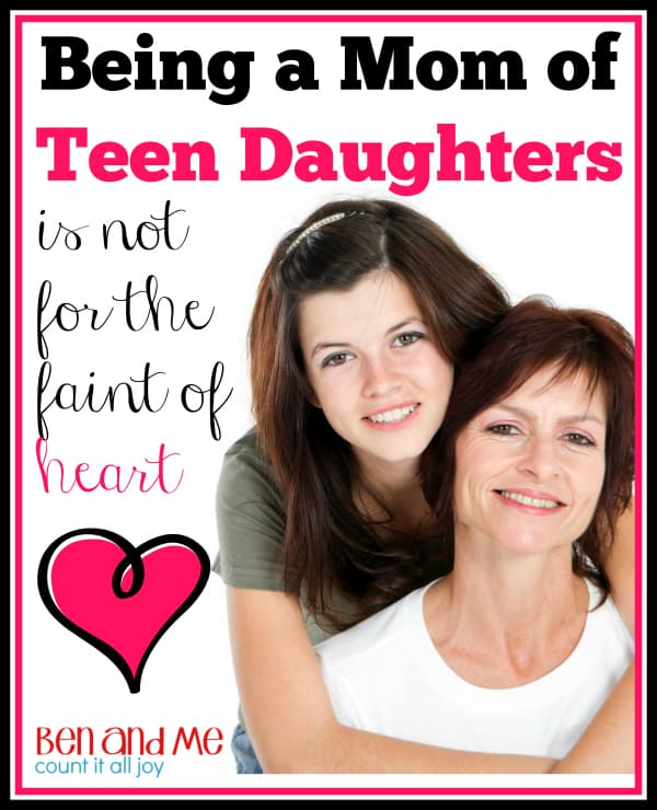 Being the Mom of Teen Daughters is Not for the Faint of Heart