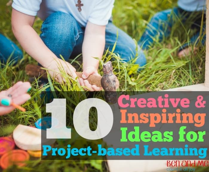 10 Creative and Inspiring Ideas for Project-based Learning