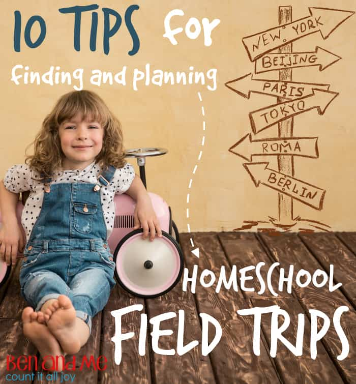 10 Tips for Finding and Planning Homeschool Field Trips
