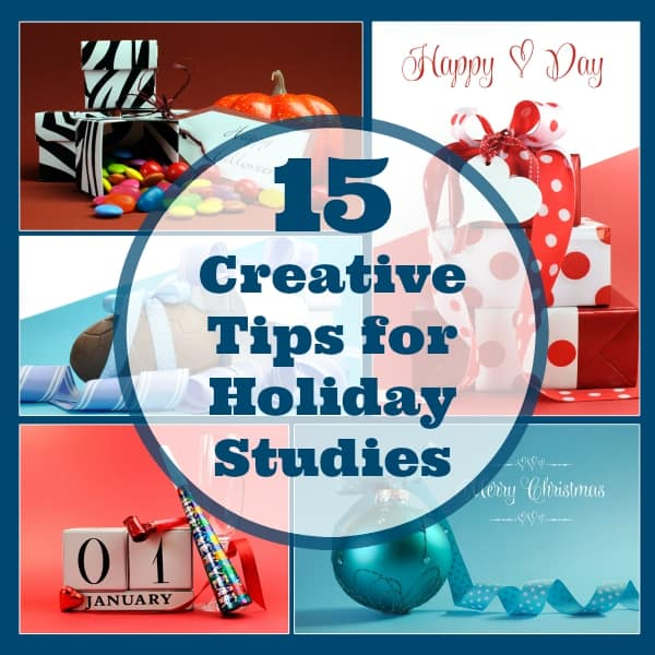 15 Creative Tips for Holiday Studies