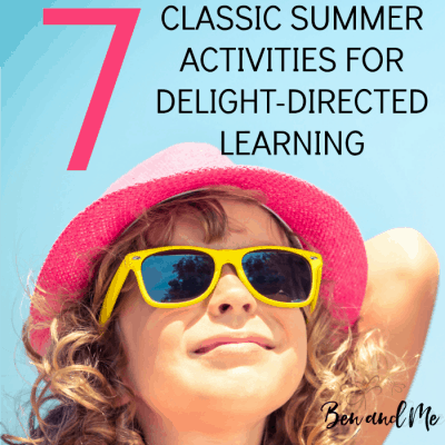 7 Classic Summer Activities for Delight-directed Learning