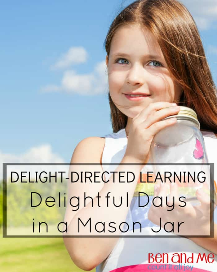 Delight-directed Learning Delightful Days in a Mason Jar -- When using a delight-directed approach to homeschooling, there will be days or weeks when you'll ask your kids what they want to learn about next, and in return, you'll get a blank stare.   These are the times when being prepared with a simple Mason jar full of ideas will help save the homeschool day.