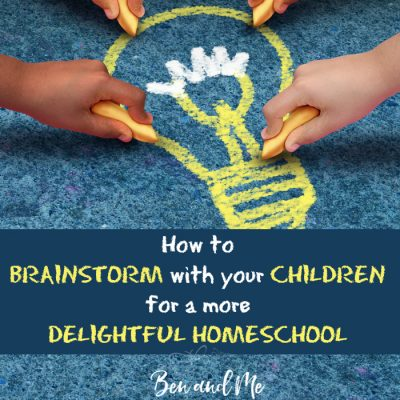 How to Brainstorm with Your Children and Make Learning More Delightful