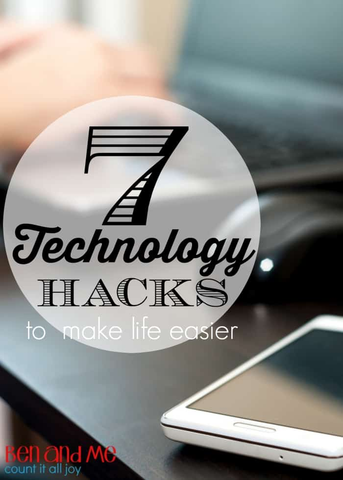 7 Technology Hacks to Make Life Easier